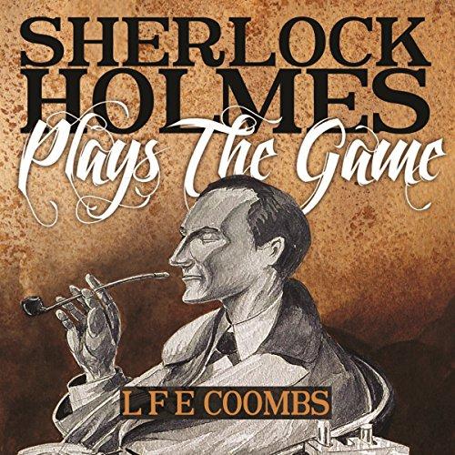 Sherlock Holmes Plays the Game audiobook cover art