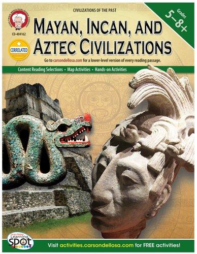 Mayan, Incan, and Aztec Civilizations, Grades 5 - 8 (Civilizations of the Past)