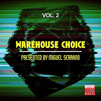 Warehouse Choice, Vol. 2 (Presented By Miguel Serrano)
