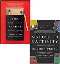 The State of Affairs Rethinking Infidelity and Mating In Captivity 2 Books Collection Set By Esther Perel - A Book For Anyone Who Has Ever Loved