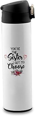 PXTIDY Sister Gift Sister Mug You're The Sister I Got To Choose Coffee Mug Sister Squad Mug Bestie Friendship Mug Coffee Tea Cup Sister Gifts from Sister (Vacuum Flask)