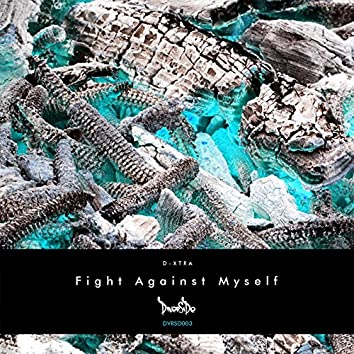 Fight Against Yourself
