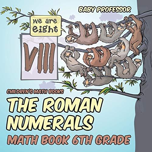 The Roman Numerals - Math Book 6th Grade | Children's Math Books
