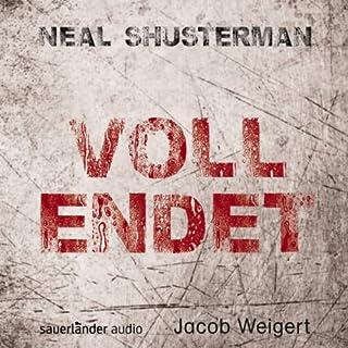 Vollendet                   Autor:                                                                                                                                 Neal Shusterman                               Sprecher:                                                                                                                                 Jacob Weigert,                                                                                        Mechthild Großmann                      Spieldauer: 7 Std. und 47 Min.     183 Bewertungen     Gesamt 4,3
