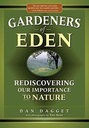 [(Gardeners of Eden : Rediscovering Our Importance to Nature)] [By (author) Dan Dagget] published on (June, 2006)