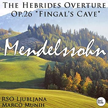 "Mendelssohn: The Hebrides Overture Op.26 ""Fingal's Cave"""