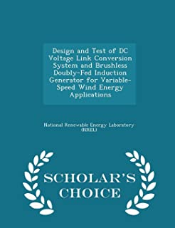 Design and Test of DC Voltage Link Conversion System and Brushless Doubly-Fed Induction Generator for Variable-Speed Wind ...