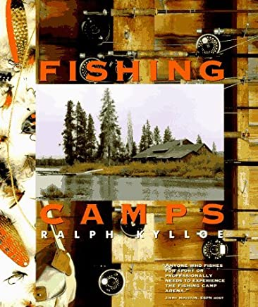 Fishing Camps by Ralph R Kylloe (1996-10-01)
