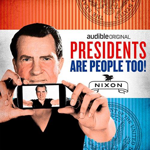 Ep. 12: Richard Nixon (Presidents Are People Too) audiobook cover art