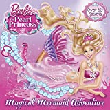 Magical Mermaid Adventure (Barbie: The Pearl Princess)
