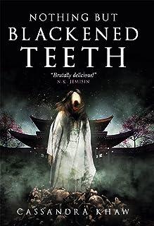Nothing But Blackened Teeth (English Edition)
