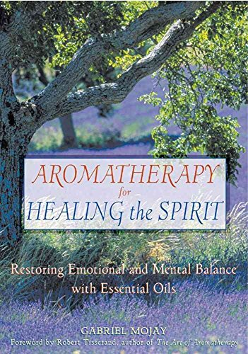 Aromatherapy for Healing the Spirit : Restoring Emotional and Mental Balance with Essential Oils(Paperback) - 2000 Edition