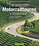 Motorradtouren Deutschland: Auf 40 Touren von den Alpen bis an die Nordsee kurven über Mittelgebirge und Alpenpässe und cruisen auf Ferienstraßen