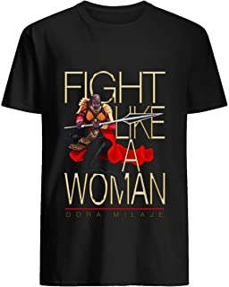 Dora Milaje - Fight Like a Woman 78 T shirt Hoodie for Men Women Unisex