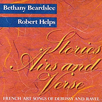 Stories, Airs and Verse: French Art Songs of Debussy and Ravel