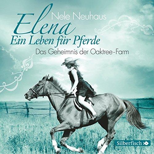 Das Geheimnis der Oaktree-Farm (Elena: Ein Leben für Pferde 4) Titelbild