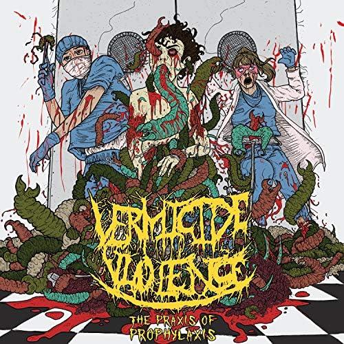 Vermicide Violence
