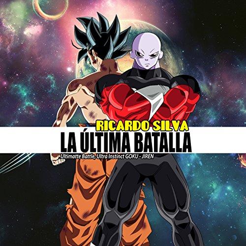 La Última Batalla (Ultimatte Battle, Ultra Instinct Goku - Jiren)