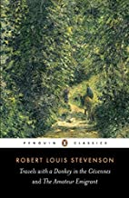 Travels with a Donkey in the Cevennes / The Amateur Emigrant by Robert Louis Stevenson (2005-01-25)