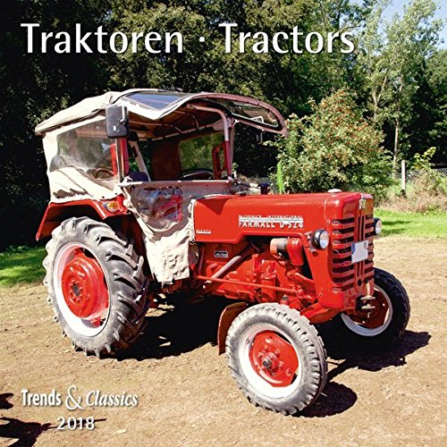 Traktoren Tractors 2018 - Broschürenkalender - Wandkalender - mit herausnehmbarem Poster - Format 30 x 30 cm