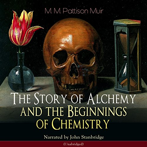 The Story of Alchemy and the Beginnings of Chemistry audiobook cover art
