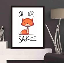 4 faionjaycho Wall Art with Cute Saying - oh for Fox Sake-3 - Artwork - Art Print Great Gift for Family and Friends at Christmas - 17x11in with Frame