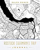 Rostock (Germany) Trip Journal: Lined Rostock (Germany) Vacation/Travel Guide Accessory Journal/Diary/Notebook With Rostock (Germany) Map Cover Art