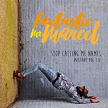 Stop Calling Me Names Mixtape, Vol 1.0