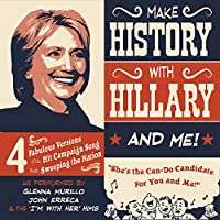 Make History With Hillary And Me!