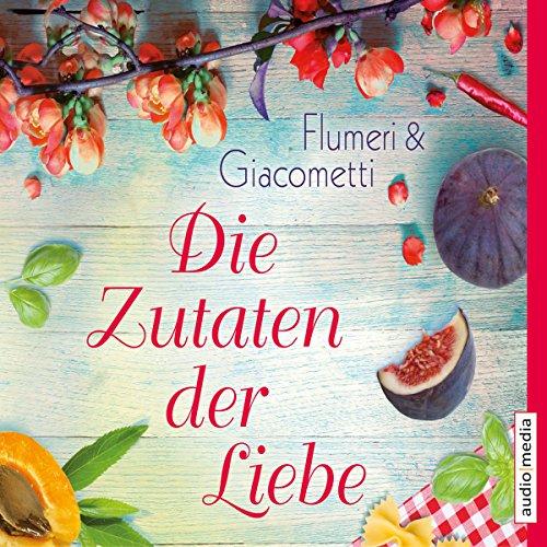 Die Zutaten der Liebe audiobook cover art