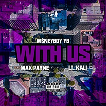 With Us (feat. Lt. Kali & Max Payne)