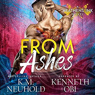From Ashes     Heathens Ink, Book 3              By:                                                                                                                                 K.M. Neuhold                               Narrated by:                                                                                                                                 Kenneth Obi                      Length: 6 hrs and 7 mins     10 ratings     Overall 4.5
