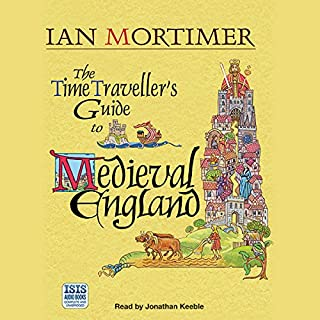 The Time Traveller's Guide to Medieval England audiobook cover art