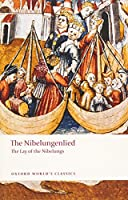 The Nibelungenlied/ The Lay of the Nibelungs (Oxford World's Classics)