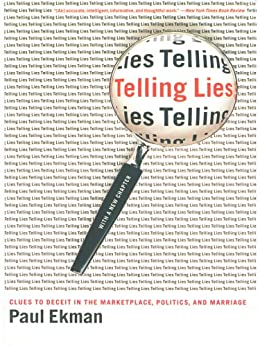 Telling Lies: Clues to Deceit in the Marketplace, Politics, and Marriage (Revised Edition) by [Paul Ekman]