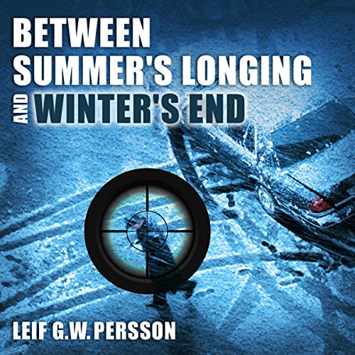 Between Summer's Longing and Winter's End: The Story of a Crime cover art