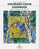 Colorado Cache Cookbook: 30th Anniversary Edition