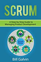 SCRUM: A Step-by-Step Guide to Managing Product Development (Lean Six)