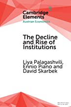 The Decline and Rise of Institutions: A Modern Survey of the Austrian Contribution to the Economic Analysis of Institutions