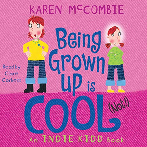 Indie Kidd: Being Grown Up Is Cool (Not!) Titelbild