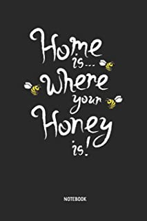 Home Is Where Your Honey Is - Notebook: Bee Lined Notepad / Journal for Women, Men and Kids. Great Gift Idea for All Bee L...