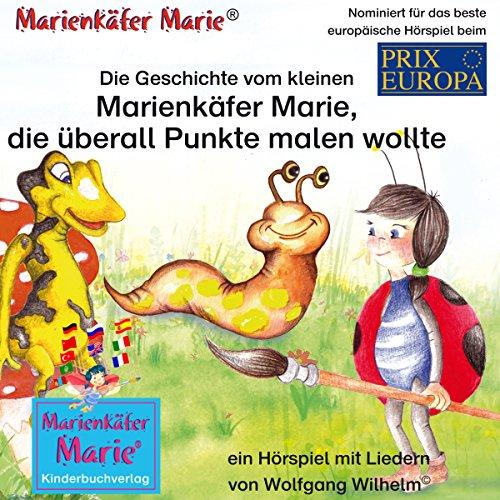 Die Geschichte vom kleinen Marienkäfer Marie, die überall Punkte malen wollte Titelbild