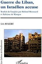Guerre du liban un israélienaccuse (French Edition)