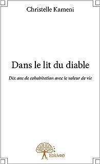 Dans le lit du diable: Dix ans de cohabitation avec le voleur de vie (Collection Classique) (French Edition)