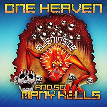 One Heaven (And So Many Hells)