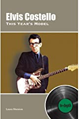 Elvis Costello This Year's Model: In-depth Kindle Edition