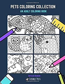 PETS COLORING COLLECTION: Puppies & Kittens, Corgis, Cats Being Difficult, Pugs Not Drugs & Lizards