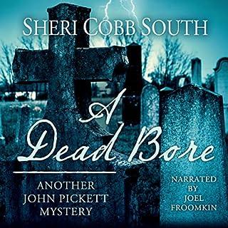 A Dead Bore     John Pickett Mysteries, Book 2              Auteur(s):                                                                                                                                 Sheri Cobb South                               Narrateur(s):                                                                                                                                 Joel Froomkin                      Durée: 6 h et 15 min     1 évaluation     Au global 4,0