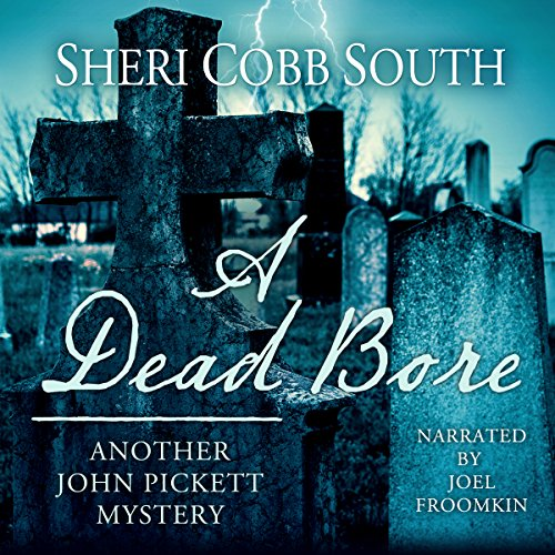 A Dead Bore     John Pickett Mysteries, Book 2              By:                                                                                                                                 Sheri Cobb South                               Narrated by:                                                                                                                                 Joel Froomkin                      Length: 6 hrs and 15 mins     309 ratings     Overall 4.5