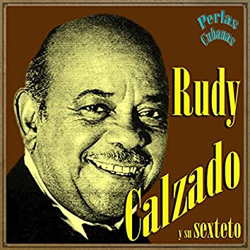 Perlas Cubanas: Rudy Calzado
